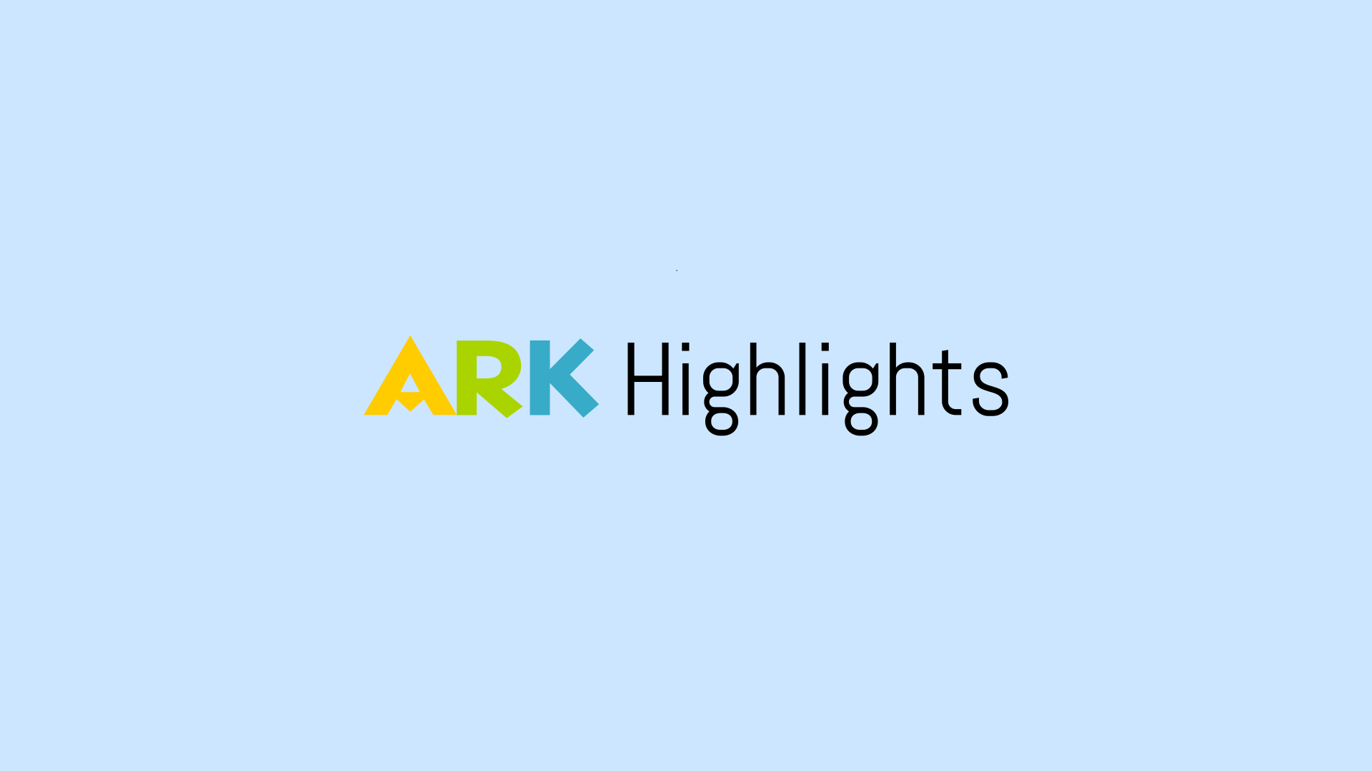 ARK Highlights